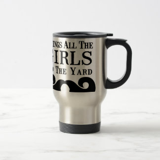 My Mustache Brings All the Girls to the Yard Coffee Mug