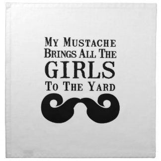 My Mustache Brings All the Girls to the Yard Napkins