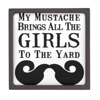 My Mustache Brings All the Girls to the Yard Premium Trinket Box