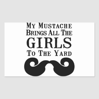 My Mustache Brings All the Girls to the Yard Rectangular Sticker