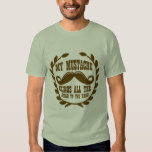 My Mustache Brings all the Girls to the Yard Tshirts