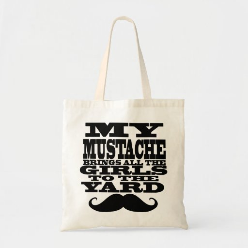 My mustache brings all the girls tote bags