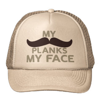 My Mustache Planks My Face Trucker Hat