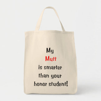 My Mutt is Smarter Tote Bag