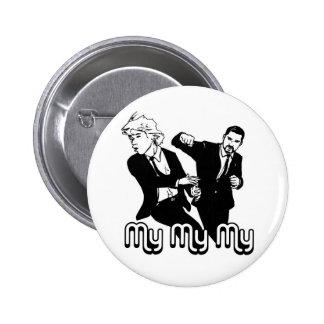 My My My Pinback Button