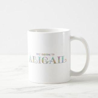 My name is Abigail Coffee Mug