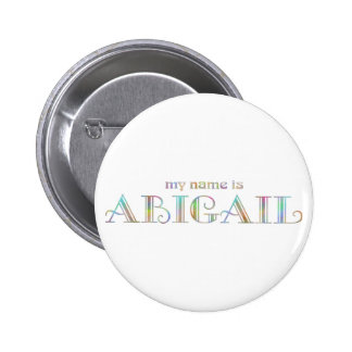My name is Abigail Pinback Buttons