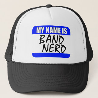 My Name Is Band Nerd Trucker Hat
