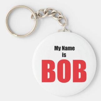 My Name is Bob Key Chain