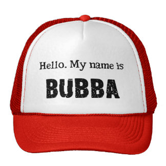 My name is Bubba Trucker Hat
