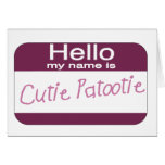 My name is Cutie Patootie Card