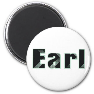 My name is Earl 2 Inch Round Magnet