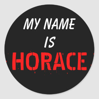 My Name, is HORACE Classic Round Sticker