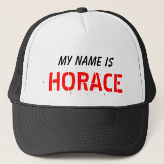 My Name, is HORACE Trucker Hat