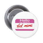 My Name Is Hot Mama Pinback Buttons