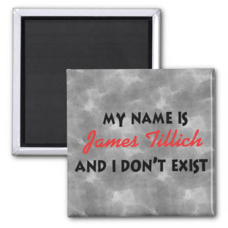 My Name Is James Tillich 2 Inch Square Magnet