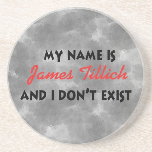 My Name Is James Tillich Drink Coasters