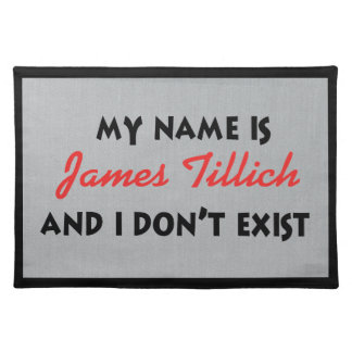 My Name Is James Tillich Placemat