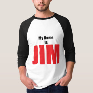 My Name is Jim T-Shirt