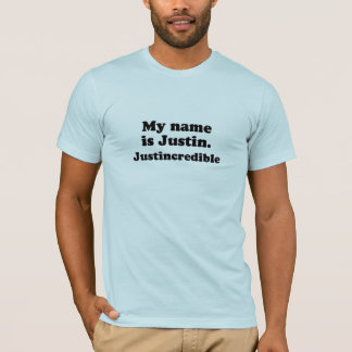 MY NAME IS JUSTIN. JUSTINCREDIBLE. T-Shirt
