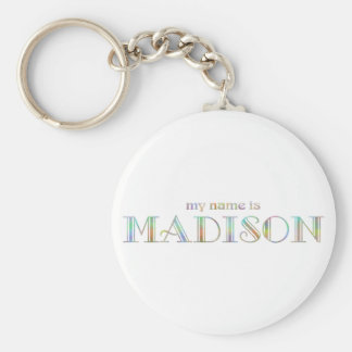 My name is Madison Basic Round Button Keychain