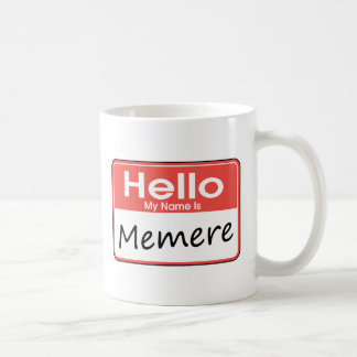 My Name is Memere Coffee Mugs