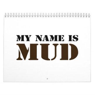 My Name is Mud Calendar