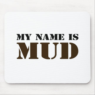 My Name is Mud Mouse Pad