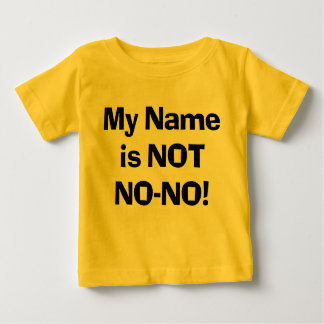 My Name is NOT No-No! Shirt