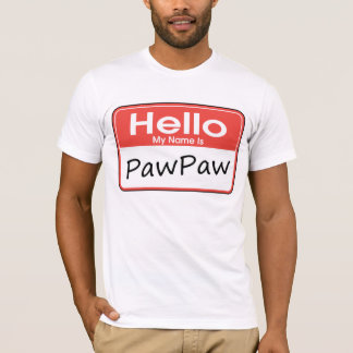 My Name is PawPaw T-Shirt