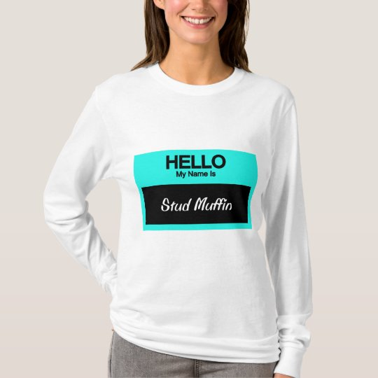 My Name Is Stud Muffin T-Shirt