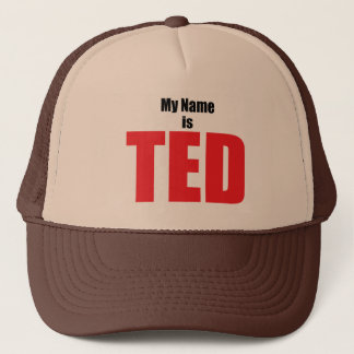 My Name is Ted Trucker Hat
