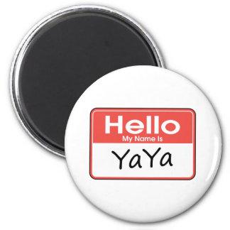 My Name is YaYa 2 Inch Round Magnet