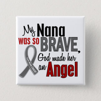 My Nana Is An Angel 1 Brain Cancer Button