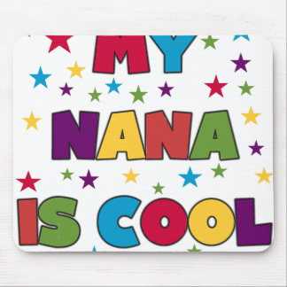 My Nana is Cool Mouse Pad