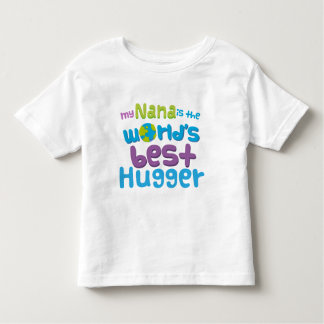 My Nana is the Best Hugger in the World Toddler T-shirt
