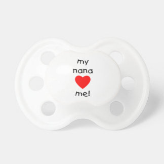 my nana loves me BooginHead pacifier