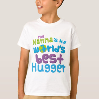 My Nanna is the Best Hugger in the World T-Shirt
