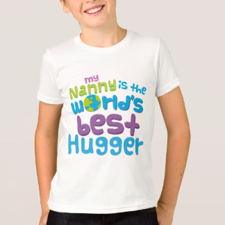 My Nanny is the Best Hugger in the World T-Shirt