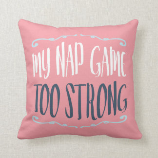 My Nap Game Too Strong Funny Quote Hearts Pattern Throw Pillow