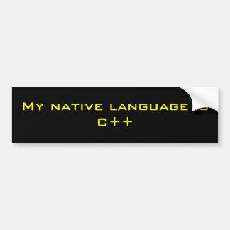 My native language is C++ Car Bumper Sticker
