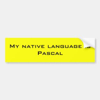 My native language is pascal car bumper sticker