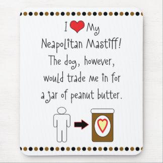 My Neapolitan Mastiff Loves Peanut Butter Mouse Pad