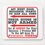 My Neighbor Wants To Ban All Guns Mouse Pads