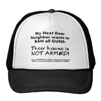 My Neighbor wants to BAN all GUNS Trucker Hat