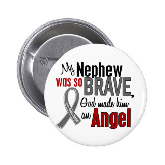 My Nephew Is An Angel 1 Brain Cancer Pinback Buttons