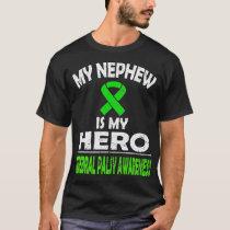 MY NEPHEW IS MY HERO CEREBRAL PALSY AWARENESS T T-Shirt