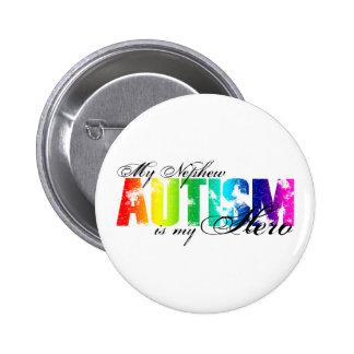 My Nephew My Hero  - Autism Button