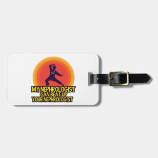 My Nephrologist, Your Nephrologist Luggage Tag