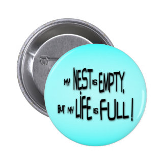 My Nest Is Empty, But My Life Is Full! Button